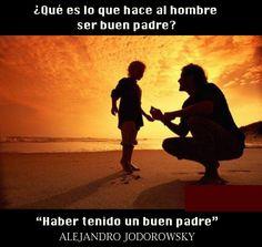 ¿Qué es lo que hace al hombre ser buen padre?