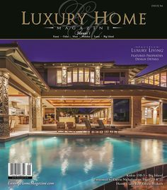 Luxury Home Magazine of Hawaii Issue 9.6   Front cover photography by PanaViz Photography - Vacation Rentals, Hotels & Resorts