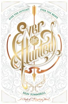 Cover Reveal: Ever the Hunted by Erin Summerill  -On sale December 27th 2016 by Houghton Mifflin Harcourt -Seventeen year-old Britta Flannery is at ease only in the woods with her dagger and bow. She spends her days tracking criminals alongside her father, the legendary bounty hunter for the King of Malam—that is, until her father is murdered.