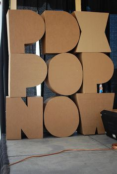 Love these! PDX Pop Now cardboard letters, built by John Bacone