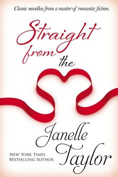 Straight From The Heart by Janelle Taylor