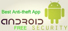 the best anti-theft app for Android 2015 that will help you regain your lost device.