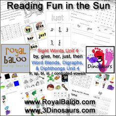 Reading Fun in the Sun Unit 4 It has over 60 pages total activities for Sight Words, Word Blends, Digraphs, & Dipthongs for free. Sight Words: by, give, her, just, then; Word Blends, Digraphs, & Dipthongs: fr, sp, bl, sl, R controlled vowels  3Dinosaurs.com RoyalBaloo.com