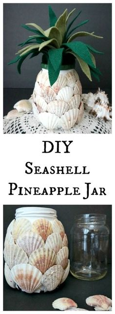 DIY Seashell Pineapple - tutorial on how to make a fun home decor seashell pineapple using a glass jar, shells, paint, and felt. by harriett