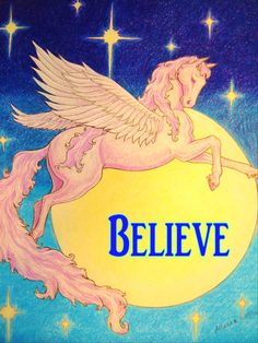 """""""Believe, Pink Pegasus"""" by Angela K. Scott. ~Colored Pencils & Pen.  --- Art, Artwork, Illustration, Winged Horse, Pegasus, Pink, Equine, Fantasy, Flying, In Flight, Starry Skies, Night Sky, Over the Moon, Full Moon, Belief, Believe, Girly, Magical, Mythical, Myth, Whimsy, Whimsical, Cute, Inspire, Inspirational, Word, Realism."""
