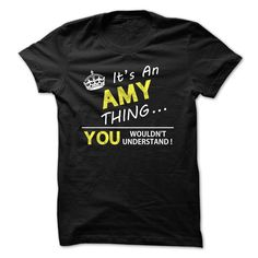 Its an Amy thing. You wouldnt understand ! T Shirt, Hoodie, Sweatshirt