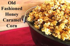 This old fashioned Honey Caramel Corn Recipe is light, buttery and delicious! Great for gatherings or an anytime treat.