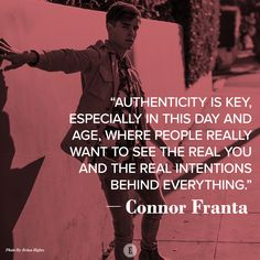 """""""Authenticity is key."""""""