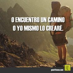 O encuentro un camino, o yo mismo lo crearé.  #road #abriendo caminos #motivación #frases #quotes #fitness #motivation #guiafitness