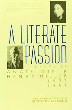 A Literate Passion: Letters of Anaïs Nin & Henry Miller, 1932-1953 by Anais Nin http://www.amazon.com/dp/015652791X/ref=cm_sw_r_pi_dp_wZhEvb1CH5BHB