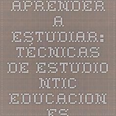 APRENDER A ESTUDIAR: TÉCNICAS DE ESTUDIO. ntic.educacion.es