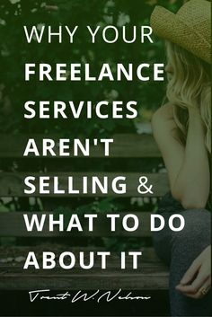 Why your freelance services aren't selling, and what to do about it