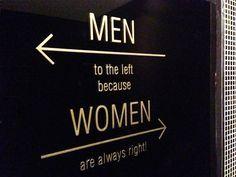 """""""Homens para a esquerda, pois as mulheres estão sempre certas"""" (a palavra Right em inglês quer dizer 'direita' e também 'certa')"""