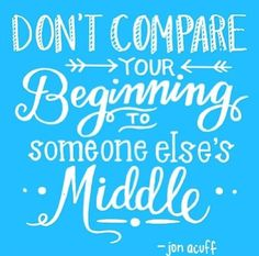 Dont Compare life quotes compare instagram instagram pictures instagram graphics instagram quotes middle beginnings