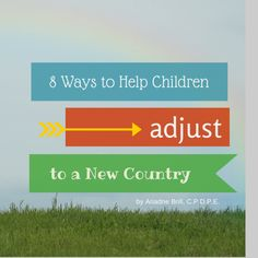 Help Children adjust to a new country #TCK by @Positive Parenting Connection Positive Parenting Connection