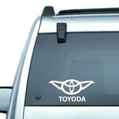 When Alan and I were dating he told me he wanted a Toyota for his birthday... I bought him a toy Yoda. I think we need this decal for our car :)