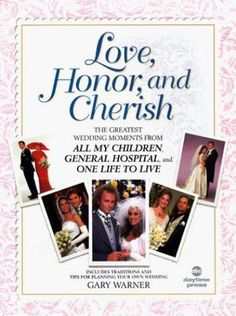Love, Honor and Cherish : The Greatest Wedding Moments from All My Children plus