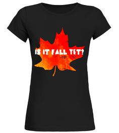 "# Is It Fall Yet - Autumn - Pumpkin Spice - Cute Fall Shirt .  Special Offer, not available in shops      Comes in a variety of styles and colours      Buy yours now before it is too late!      Secured payment via Visa / Mastercard / Amex / PayPal      How to place an order            Choose the model from the drop-down menu      Click on ""Buy it now""      Choose the size and the quantity      Add your delivery address and bank details      And that's it!      Tags: You are so ready for fall…"