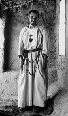 Blessed Charles de Foucauld, who lived as a faithful disciple of Christ even unto death as a martyr, pray for us, that we might love Jesus as passionately as you did!