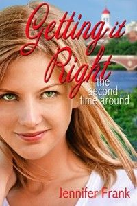 Getting It Right The Second Time Around by Jennifer Frank