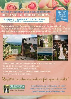 Sunday, January 28th, 2018 - 12:00 to 3:00pm Free Admission to the Public  Enjoy complimentary sparkling wine and hors d'oeuvres, tours of our luxury Inn and Cottage, a strolling bridal fashion show and a plethora of fantastic vendors from florists and cake vendors to photographers and DJ's! Admission is free to the public. Couples are encouraged to pre-register #glenorawine #fingerlakes #senecalake #bridalshow