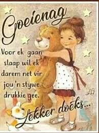 Good Night Massage Goeie Nag Afrikaans Quotes Goeie More Morning Prayers Special Quotes Good Morning Birthday Images Beautiful Good Night Massage, Good Night Sleep Tight, Cute Good Night Quotes, Cute Quotes, Good Night Greetings, Morning Greetings Quotes, Good Morning Prayer, Morning Prayers, Evening Quotes