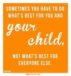 Sometimes you have to do what's best for your CHILD, not what's best for everyone else. #autism http://www.thefate.org