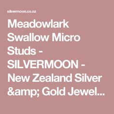 Meadowlark Swallow Micro Studs - SILVERMOON - New Zealand Silver & Gold Jewellery - Charms, Necklaces, Bracelets, Cufflinks, Bangles, Earrings, Pendants, Rings, Mens & Womens Watches - Never go naked