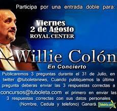Concierto de Willie Colon en el Royal Center. HOY 2 de agosto. Registrate en www.look4plan.com y arma el plan con tus amigos.