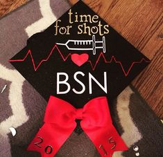 Nursing grad cap: I used to take the shots. Now I'm calling the shots