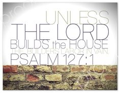 PSALM 127:1 Unless the Lord Builds The House - Digital File Christian Scripture Subway Art for Home Decor, Housewarming, Wedding Gifts. $5.00, via Etsy.