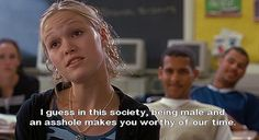 10 things i hate about you- there are so many great quotes from this movie, it's hard to pick a favorite