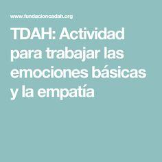 TDAH: Actividad para trabajar las emociones básicas y la empatía