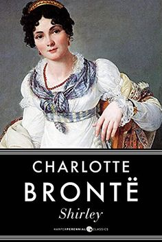 Shirley by Charlotte Bronte https://www.amazon.co.uk/dp/B009NG1Q4Q/ref=cm_sw_r_pi_dp_x_Lqn9xb6MZTSDC