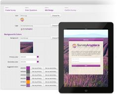 Survey Anyplace enables anybody to create appealing surveys for tablets and smartphones