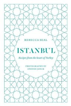 Istanbul: Recipes from the heart of Turkey. By Rebecca Seal. Hardie Grant Books, 256 p. Borek Recipe, Istanbul, Turkey Hotels, Yotam Ottolenghi, Cookery Books, Book Format, Turkish Recipes, Seal, My Books