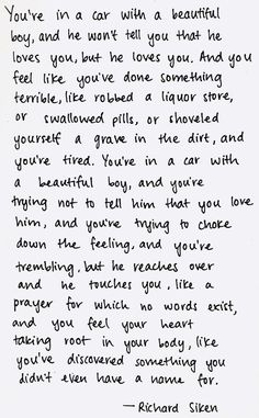 you feel your heart taking root in your body, like you've discovered something you didn't even have a name for..