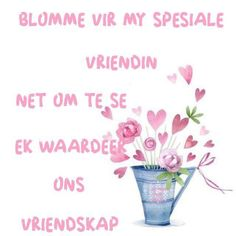 Goeie More, Afrikaans Quotes, Good Morning Quotes, Friendship Quotes, Laser Cutting, Bible, Beautiful, Biblia, The Bible