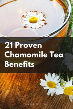 21 Proven Chamomile Tea Benefits to Make You Grab Your Cup of Tea