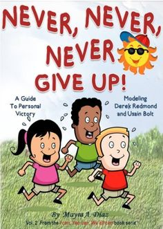 Children's eBook: Never, Never, Never Give Up!  Illustrated Childrens Bedtime Story Book - Kids books (Self-Esteem& Values Children's Books): A Guide to ... Victory  kindle unlimited books kids   http://www.amazon.com/dp/B0088T7J9K/ref=cm_sw_r_pi_dp_GViOub03V3PVM