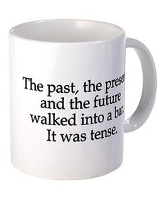 Take a look at this 'Past, Present & Future' Mug on zulily today!