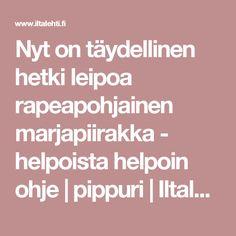 Nyt on täydellinen hetki leipoa rapeapohjainen marjapiirakka - helpoista helpoin ohje | pippuri | Iltalehti.fi