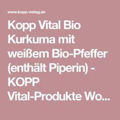 Kopp Vital Bio Kurkuma mit weißem Bio-Pfeffer (enthält Piperin) - KOPP Vital-Produkte Wohlbefinden - Kopp Verlag