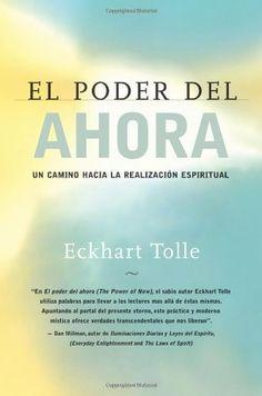 El Poder del Ahora: Un Camino Hacia la Realizacion Espiritual (Spanish Edition) by Eckhart Tolle, http://www.amazon.com/dp/157731185X/ref=cm_sw_r_pi_dp_eHz.pb005DVFQ