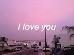 I love you.. //Aesthetic