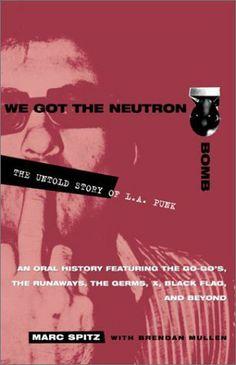 We Got the Neutron Bomb: The Untold Story of L.A. Punk de Marc Spitz, http://www.amazon.es/dp/0609807749/ref=cm_sw_r_pi_dp_f4mvrb0APJKZJ