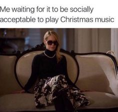 Hahaha no! I've been listening to Christmas music for weeks now!