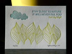 Stay close to nature. It will never fail you. Frank Lloyd Wright (Cartoules Letterpress Nature Print)