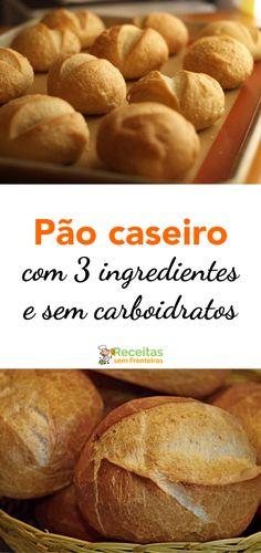 Delicioso pão caseiro com 3 ingredientes e sem carboidratos!