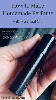 How to make homemade perfume with essential oils: recipe for roll-on perfume, natural products